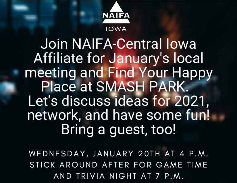 Join NAIFA-Central Iowa for January s meeting at SMASH PARK. Come to discuss ideas, network, and have a good time. (3)-page-001